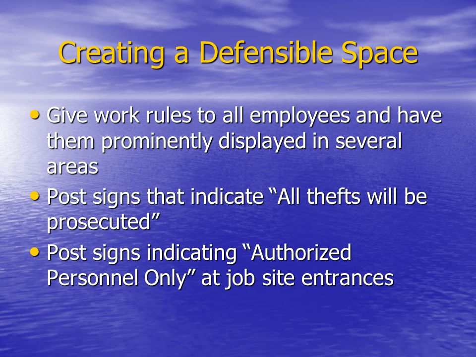 Creating a Defensible Space Give work rules to all employees and have them prominently displayed in several areas Give work rules to all employees and