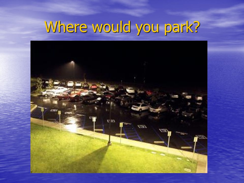 Where would you park?