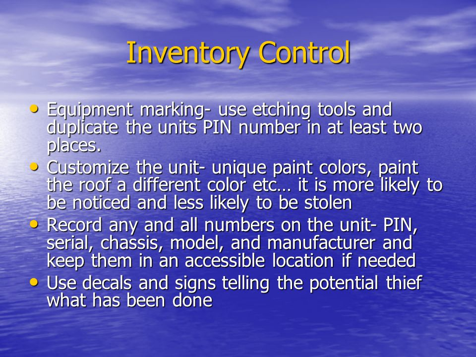 Inventory Control Equipment marking- use etching tools and duplicate the units PIN number in at least two places. Equipment marking- use etching tools
