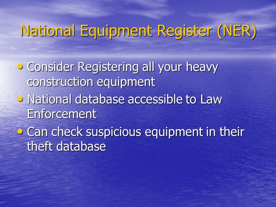 National Equipment Register (NER) Consider Registering all your heavy construction equipment Consider Registering all your heavy construction equipmen