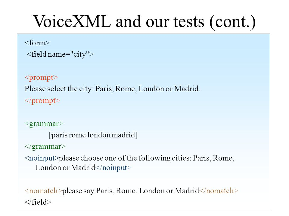 VoiceXML and our tests (cont.) Meteo.vxml