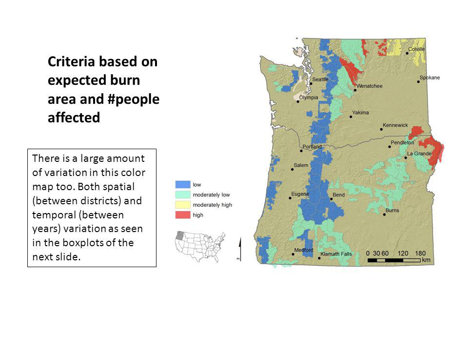 Criteria based on expected burn area and #people affected There is a large amount of variation in this color map too.