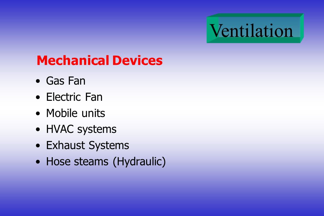 Ventilation Mechanical Devices Gas Fan Electric Fan Mobile units HVAC systems Exhaust Systems Hose steams (Hydraulic)