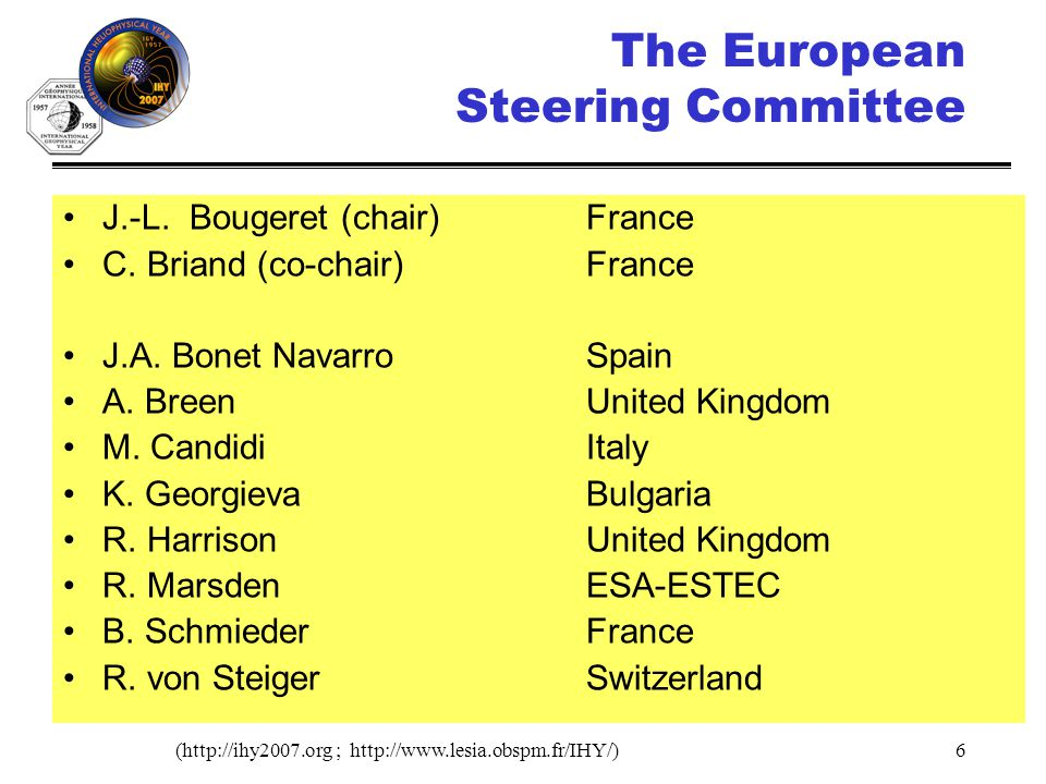 6 The European Steering Committee J.-L. Bougeret (chair) France C.