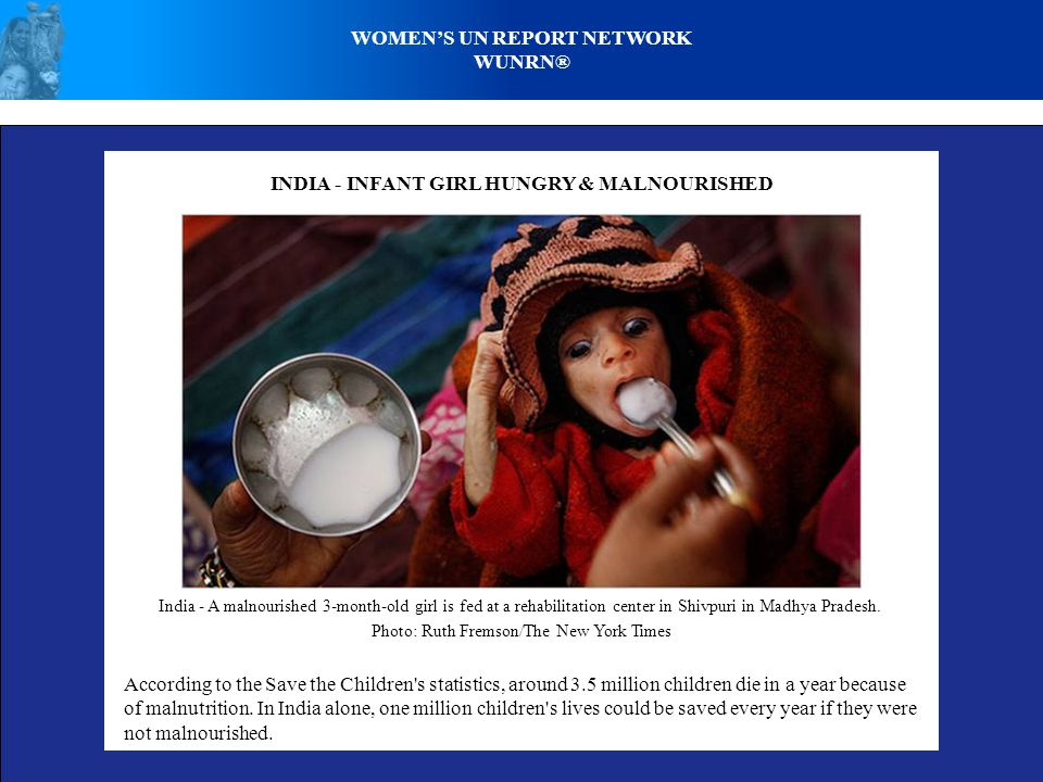 WOMENS UN REPORT NETWORK WUNRN® INDIA - INFANT GIRL HUNGRY & MALNOURISHED India - A malnourished 3-month-old girl is fed at a rehabilitation center in