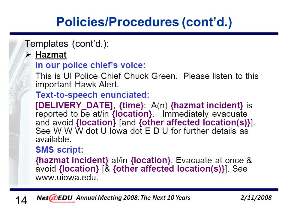 14 2/11/2008 Annual Meeting 2008: The Next 10 Years Policies/Procedures (contd.) Templates (contd.): Hazmat In our police chiefs voice: This is UI Police Chief Chuck Green.