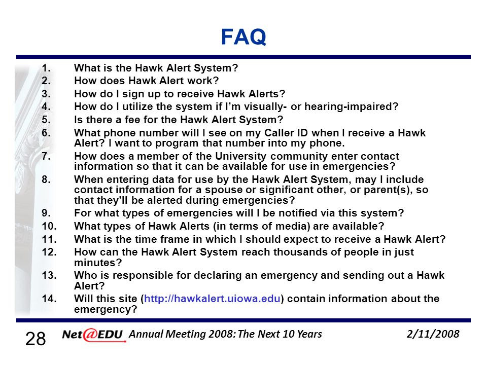 28 2/11/2008 Annual Meeting 2008: The Next 10 Years FAQ 1.What is the Hawk Alert System.