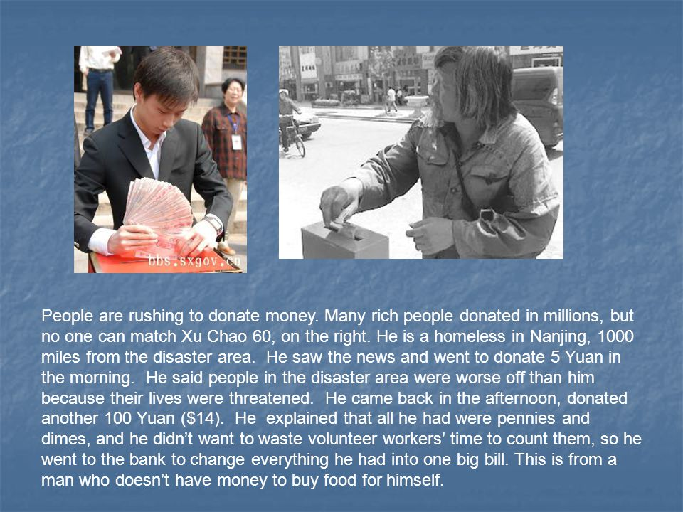 People are rushing to donate money. Many rich people donated in millions, but no one can match Xu Chao 60, on the right. He is a homeless in Nanjing,