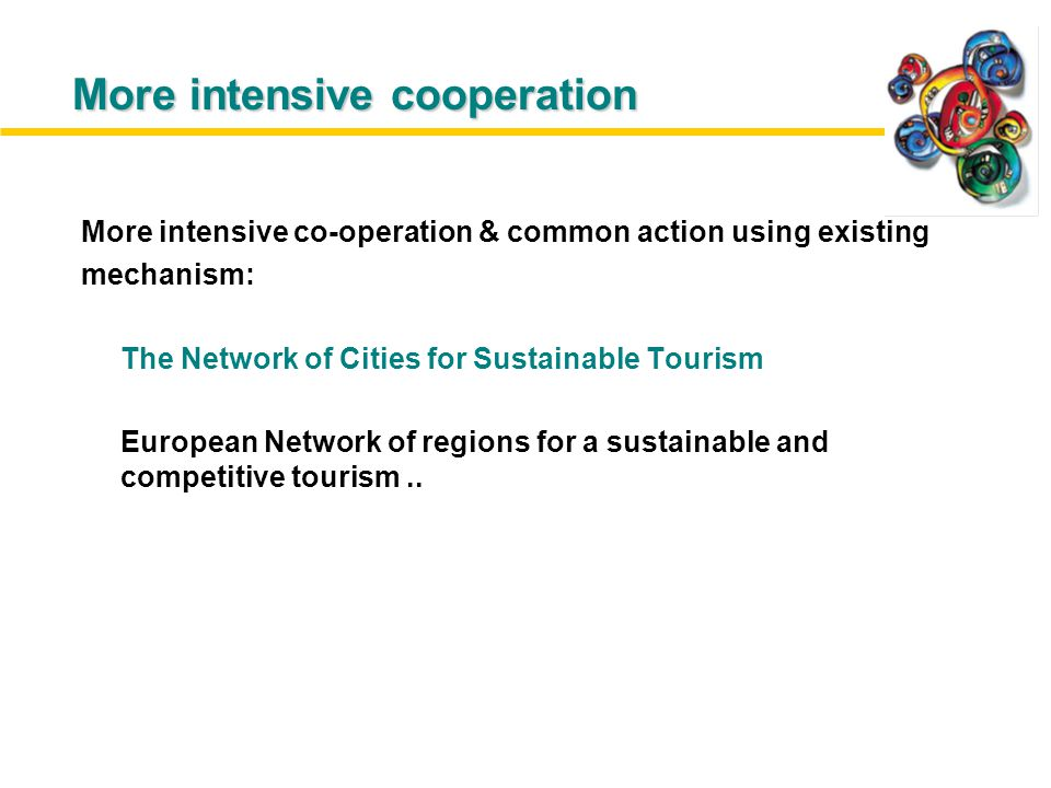 More intensive co-operation & common action using existing mechanism: The Network of Cities for Sustainable Tourism European Network of regions for a