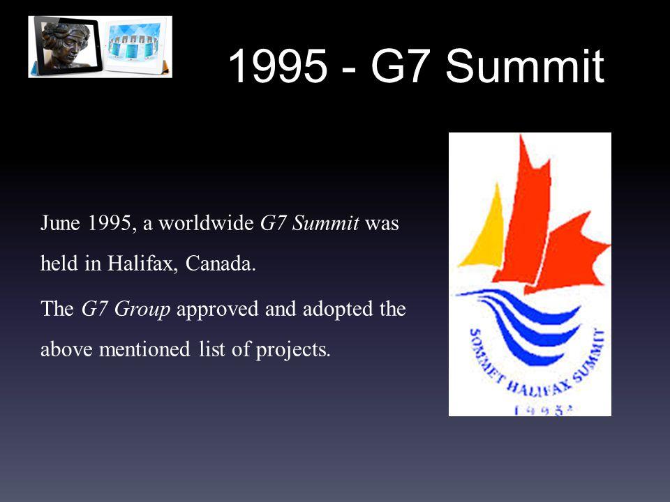 1995 - G7 Summit June 1995, a worldwide G7 Summit was held in Halifax, Canada.