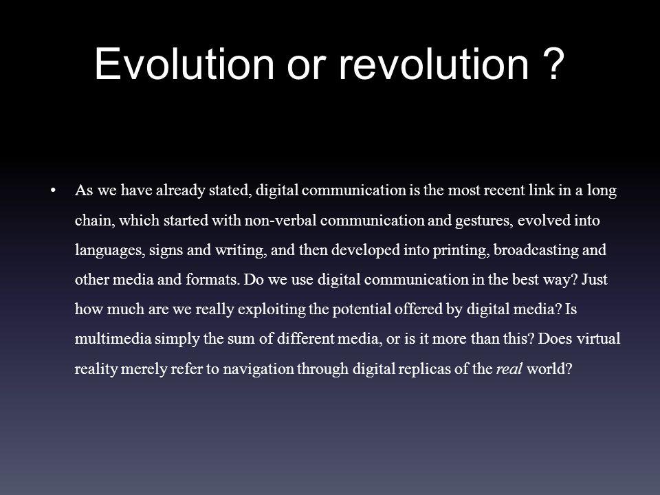 Evolution or revolution .