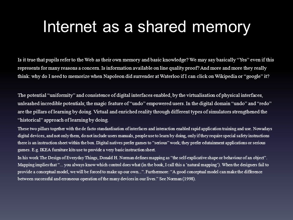 Internet as a shared memory Is it true that pupils refer to the Web as their own memory and basic knowledge.