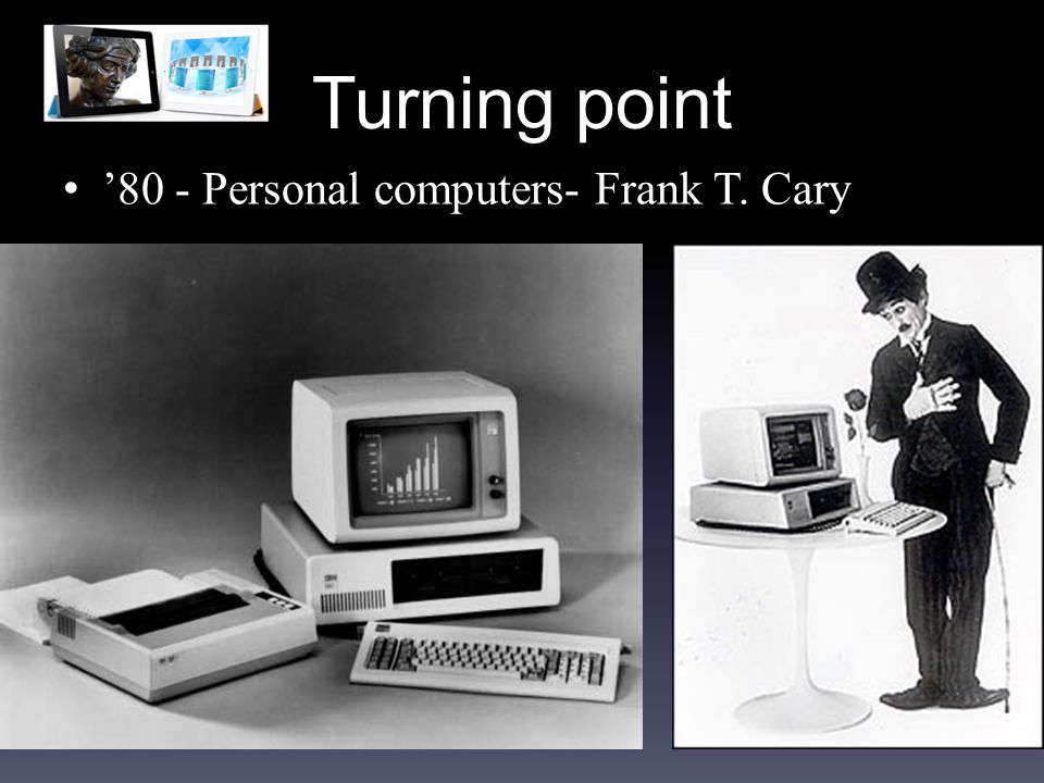 Turning point 80 - Personal computers- Frank T. Cary