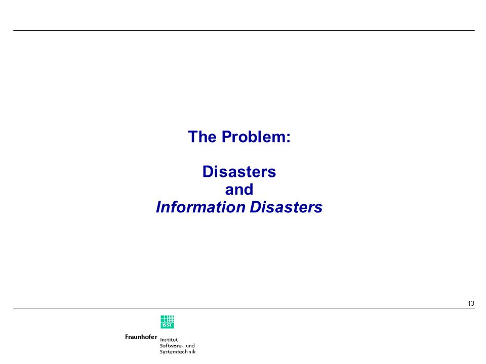 13 The Problem: Disasters and Information Disasters