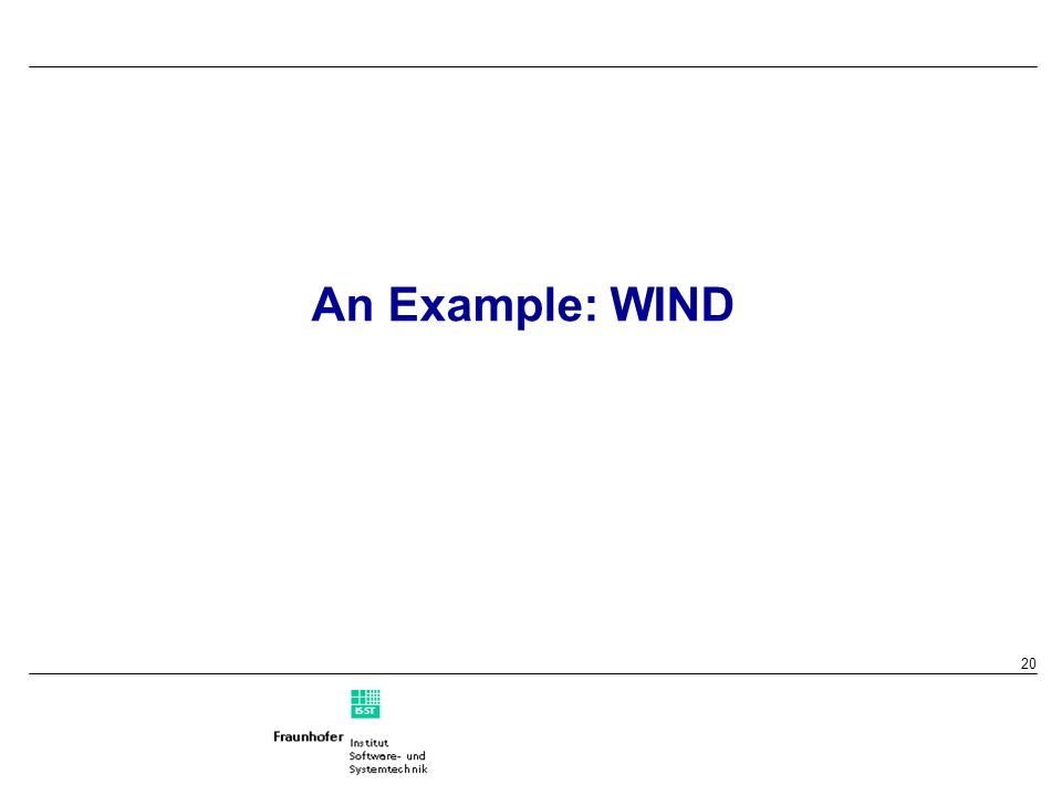 20 An Example: WIND