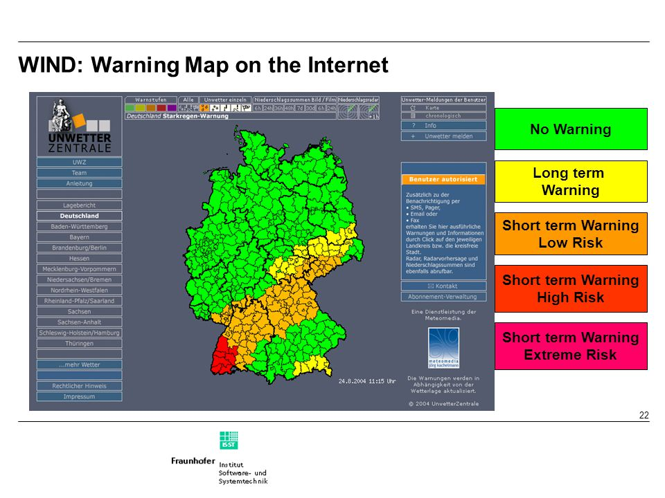 22 WIND: Warning Map on the Internet No Warning Long term Warning Short term Warning Low Risk Short term Warning High Risk Short term Warning Extreme Risk