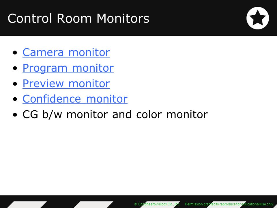 © Goodheart-Willcox Co., Inc. Permission granted to reproduce for educational use only. Control Room Monitors Camera monitor Program monitor Preview m