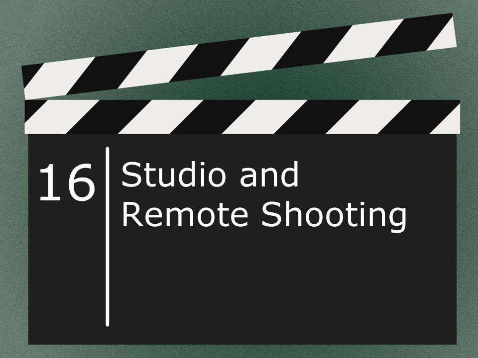 16 Studio and Remote Shooting