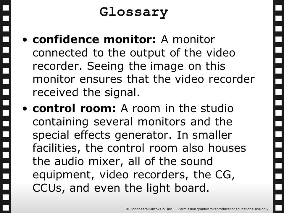 © Goodheart-Willcox Co., Inc. Permission granted to reproduce for educational use only. confidence monitor: A monitor connected to the output of the v