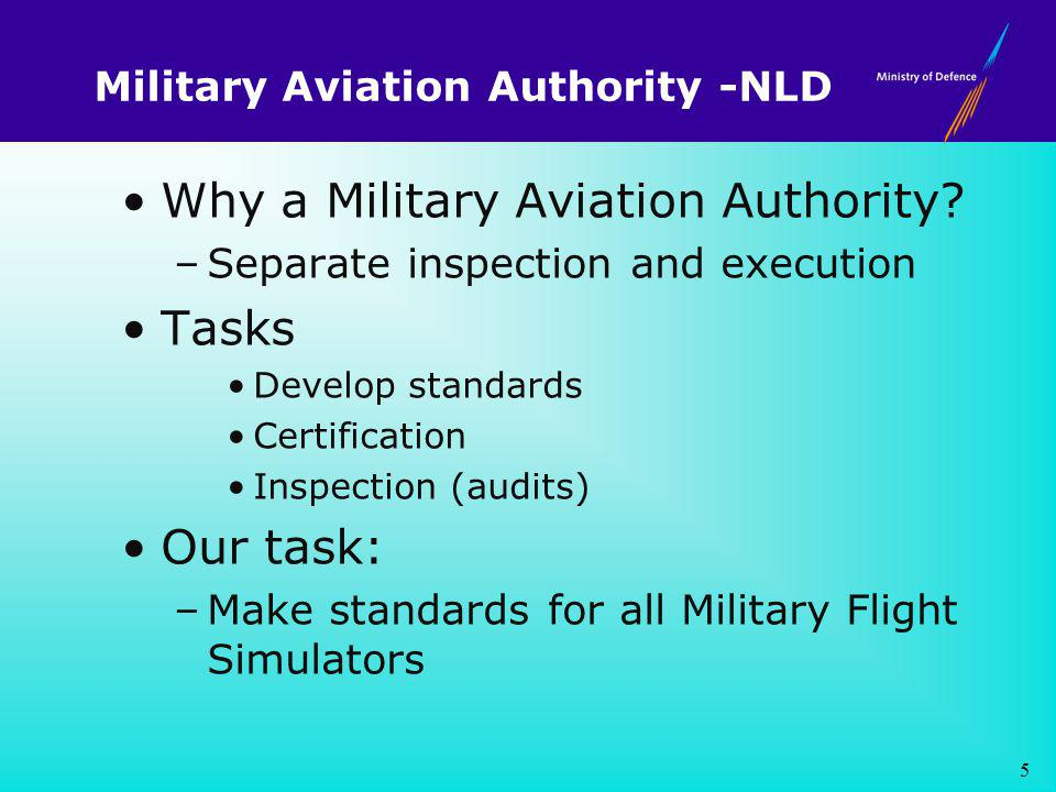 Military Aviation Authority -NLD Why a Military Aviation Authority.