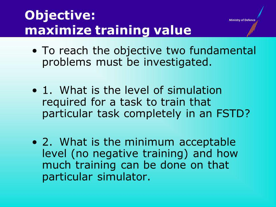 Objective: maximize training value To reach the objective two fundamental problems must be investigated.