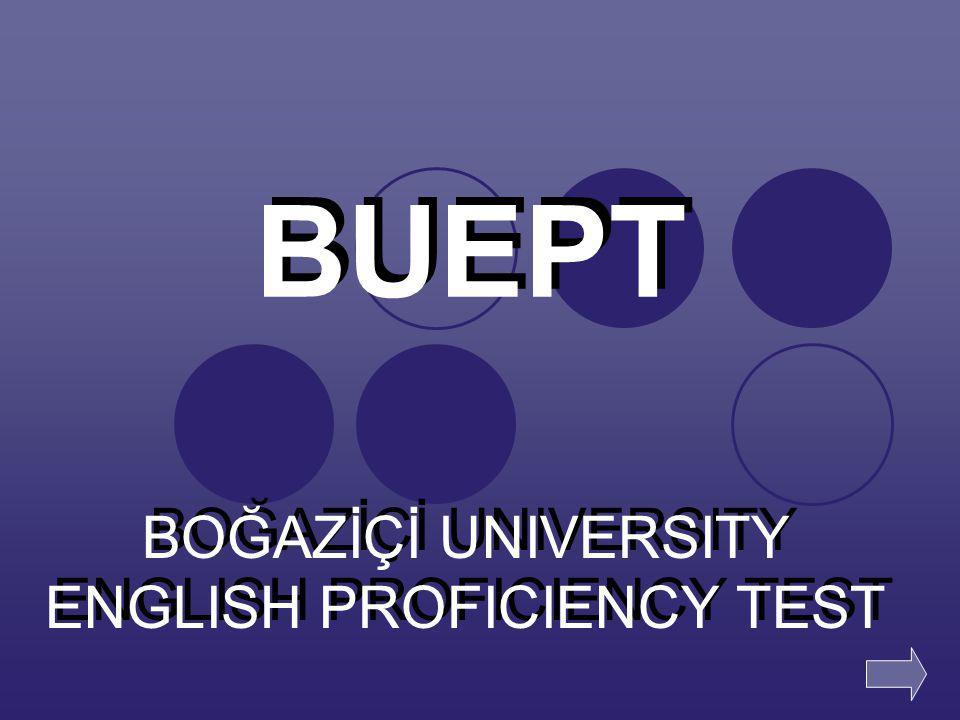 BUEPT BOĞAZİÇİ UNIVERSITY ENGLISH PROFICIENCY TEST 1