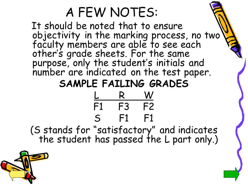 A FEW NOTES: It should be noted that to ensure objectivity in the marking process, no two faculty members are able to see each others grade sheets. Fo