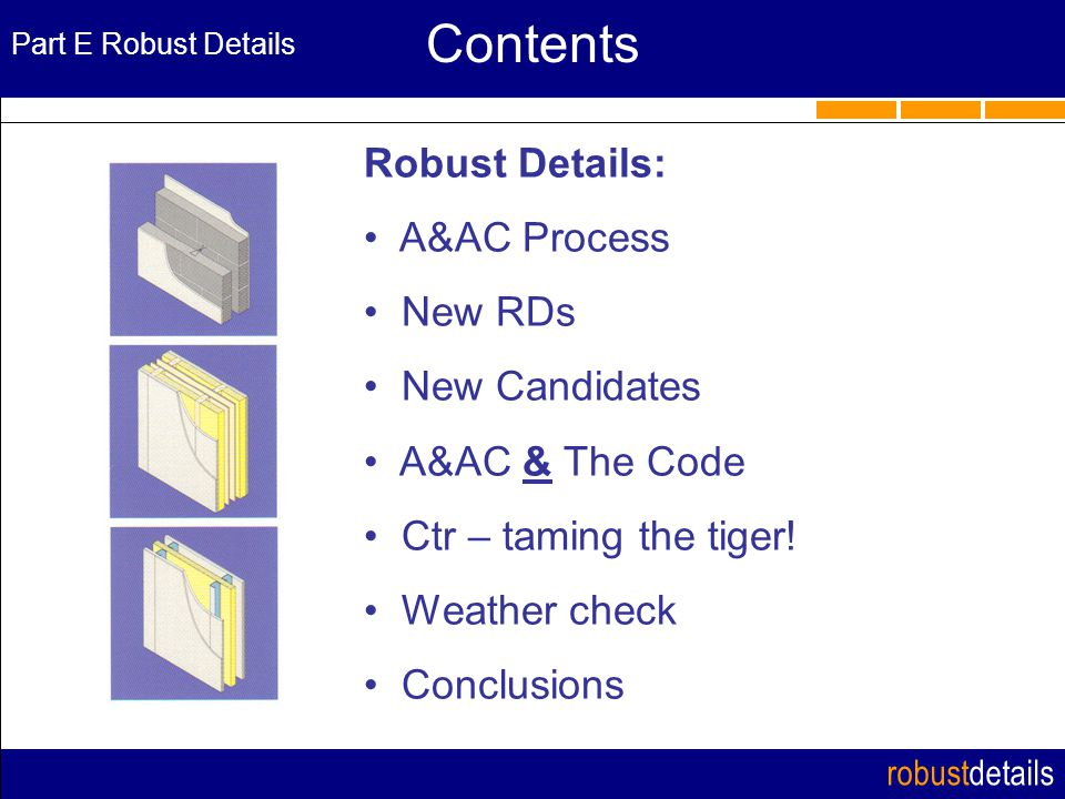 robustdetails Part E Robust Details Contents Robust Details: A&AC Process New RDs New Candidates A&AC & The Code Ctr – taming the tiger.