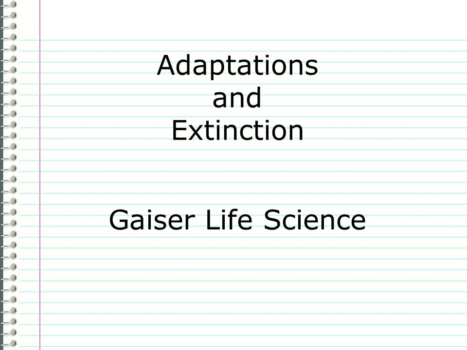 Adaptations and Extinction Gaiser Life Science