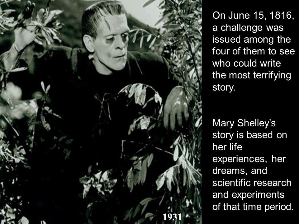 1931 On June 15, 1816, a challenge was issued among the four of them to see who could write the most terrifying story.