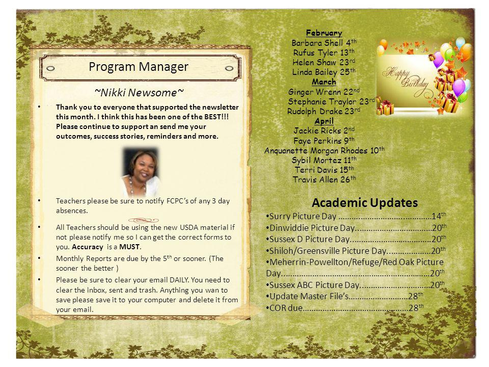 Program Manager ~Nikki Newsome~ Thank you to everyone that supported the newsletter this month.