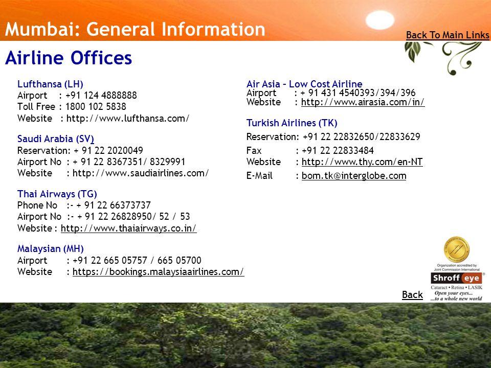 Lufthansa (LH) Airport : +91 124 4888888 Toll Free : 1800 102 5838 Website : http://www.lufthansa.com/ Saudi Arabia (SV) Reservation: + 91 22 2020049