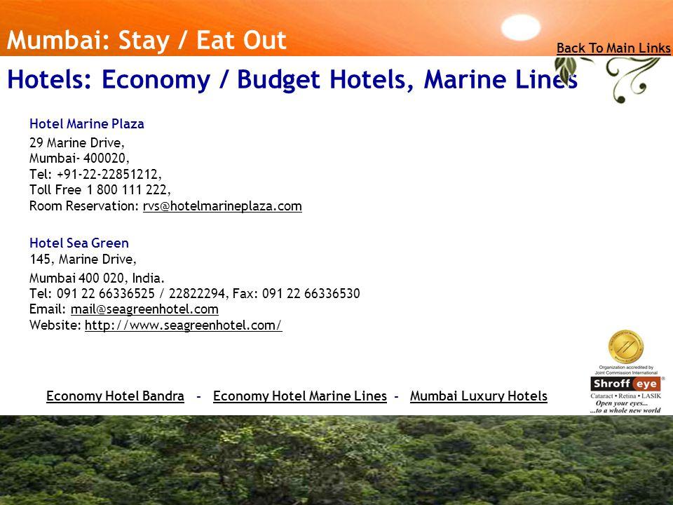 Mumbai: Stay / Eat Out Back To Main Links Hotels: Economy / Budget Hotels, Marine Lines Economy Hotel BandraEconomy Hotel Bandra - Economy Hotel Marin