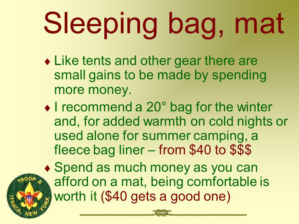 Sleeping bag, mat Like tents and other gear there are small gains to be made by spending more money. I recommend a 20° bag for the winter and, for add