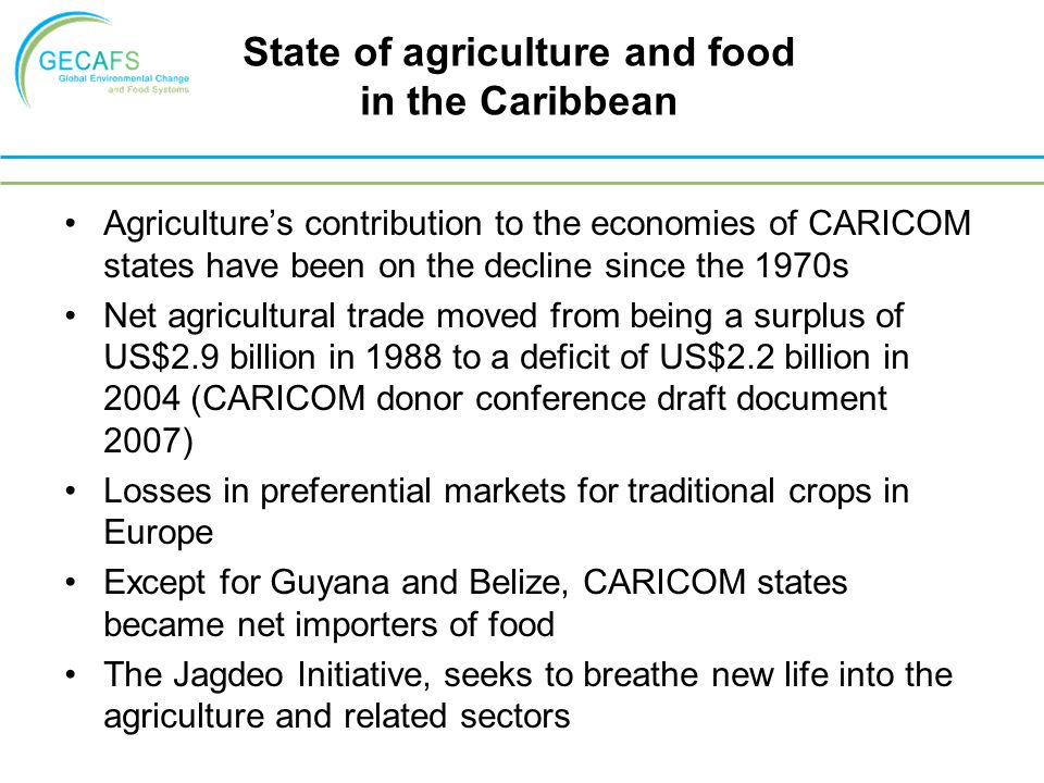 State of agriculture and food in the Caribbean Agricultures contribution to the economies of CARICOM states have been on the decline since the 1970s N