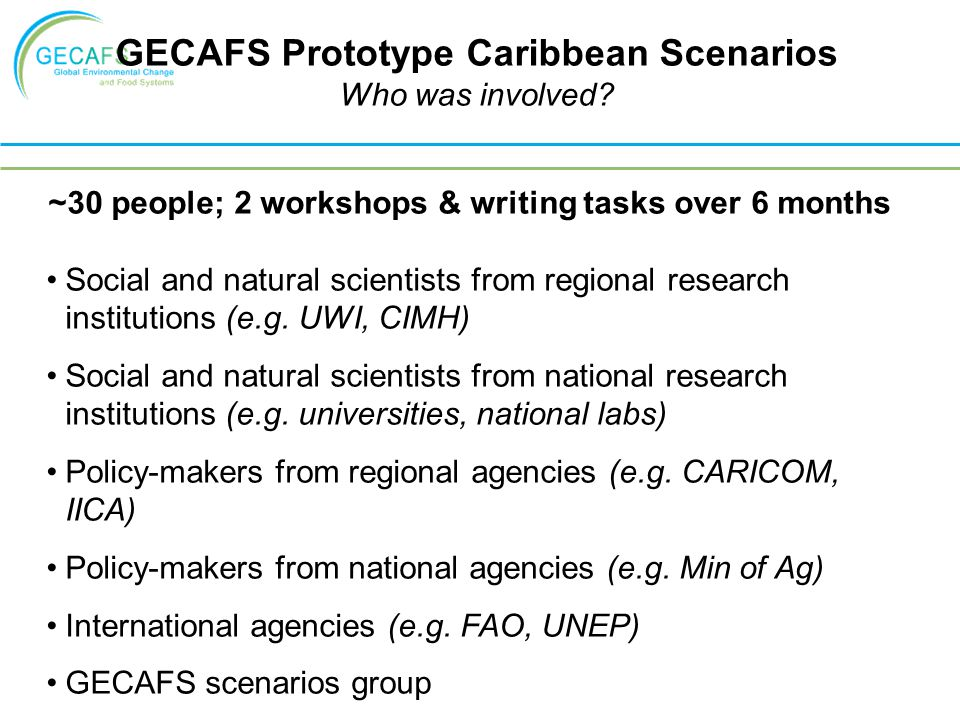 ~30 people; 2 workshops & writing tasks over 6 months Social and natural scientists from regional research institutions (e.g. UWI, CIMH) Social and na