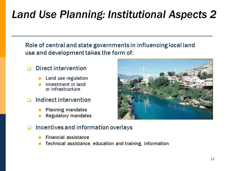 Risk Sensitive Land Use Planning13 Direct intervention Land use regulation Investment in land or infrastructure Indirect intervention Planning mandate