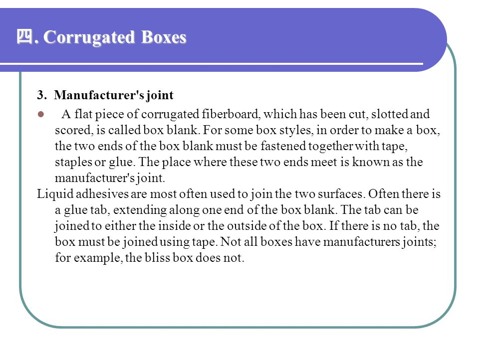 . Corrugated Boxes. Corrugated Boxes Figure 4.10 Parts of a regular slotted container (RSC) blank