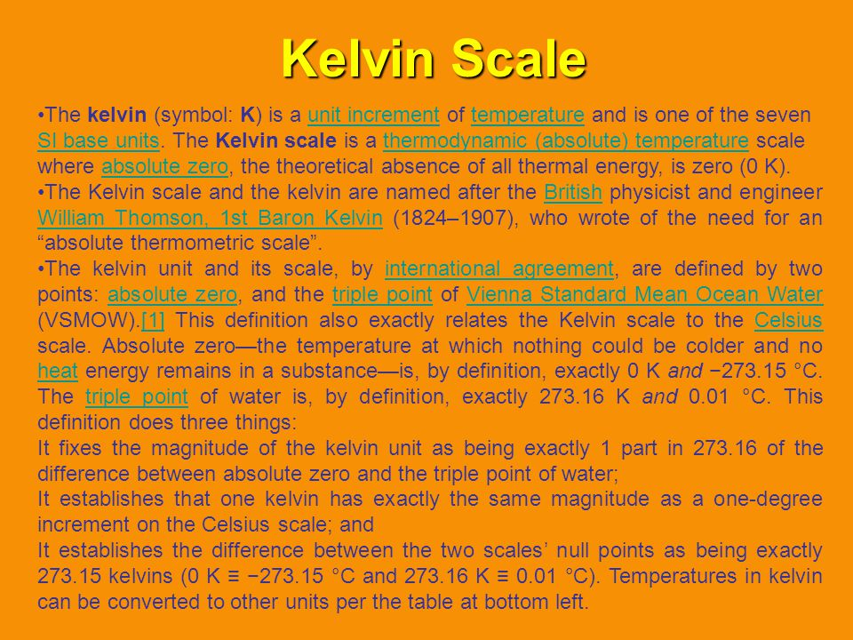 The kelvin (symbol: K) is a unit increment of temperature and is one of the seven SI base units. The Kelvin scale is a thermodynamic (absolute) temper