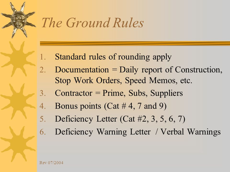 Rev 07/2004 The Ground Rules 1. Standard rules of rounding apply 2.