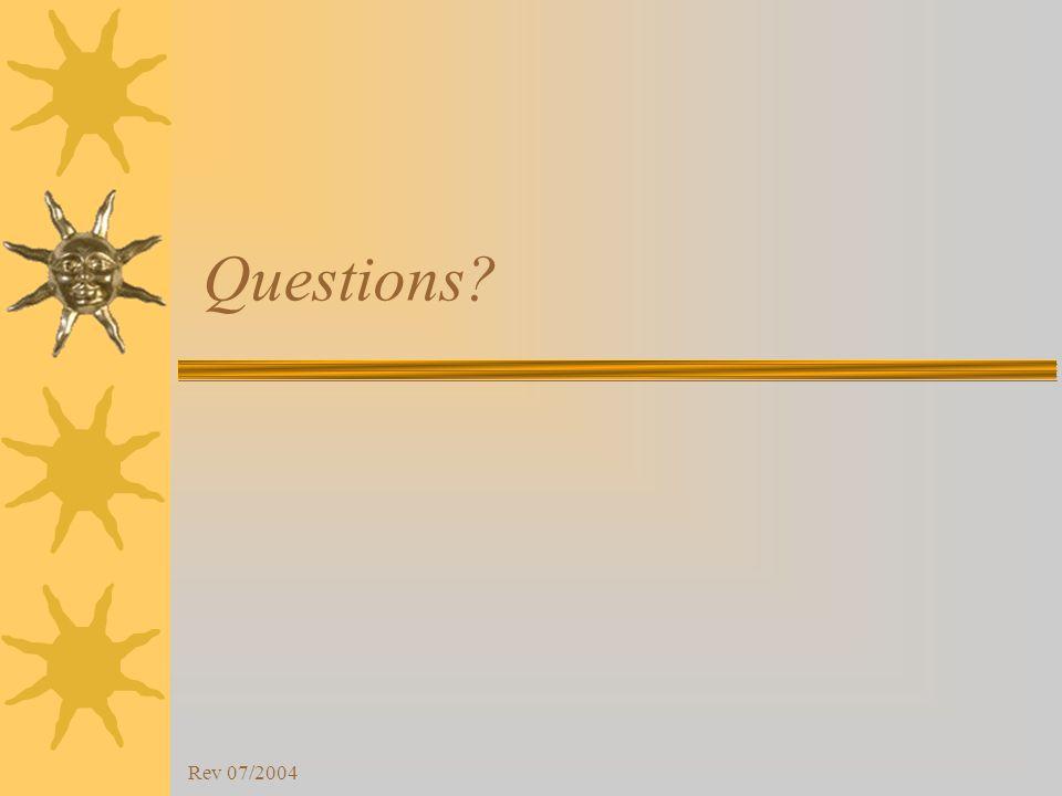 Rev 07/2004 Questions