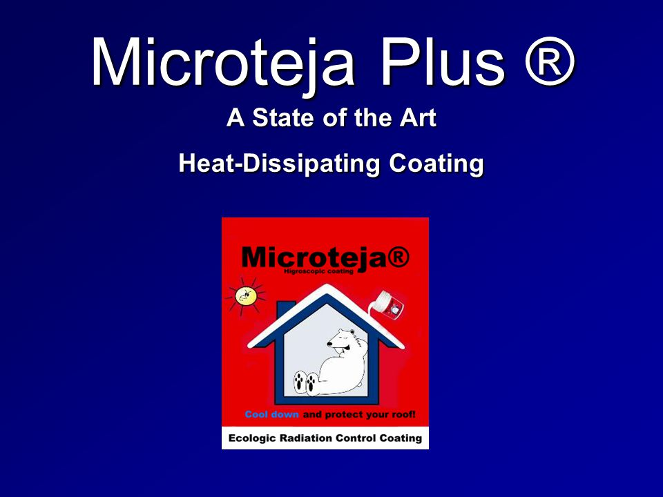 Microteja Plus ® A State of the Art Heat-Dissipating Coating