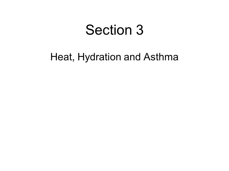Section 3 Heat, Hydration and Asthma