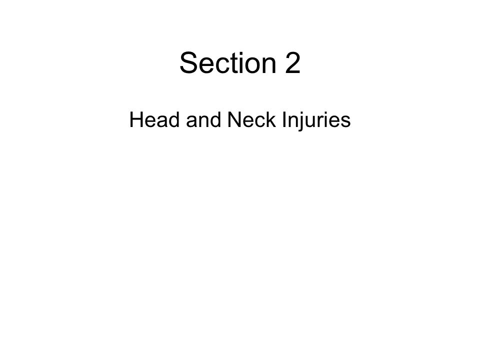 Section 2 Head and Neck Injuries