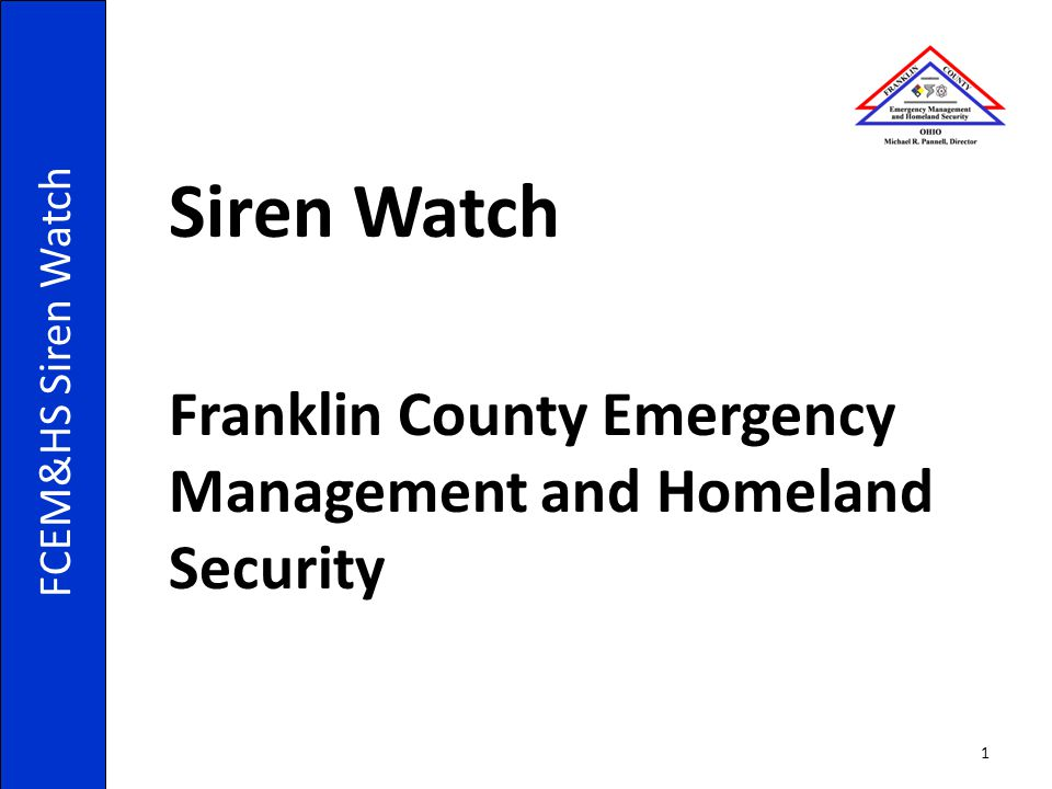 Siren Watch Franklin County Emergency Management and Homeland Security FCEM&HS Siren Watch 1