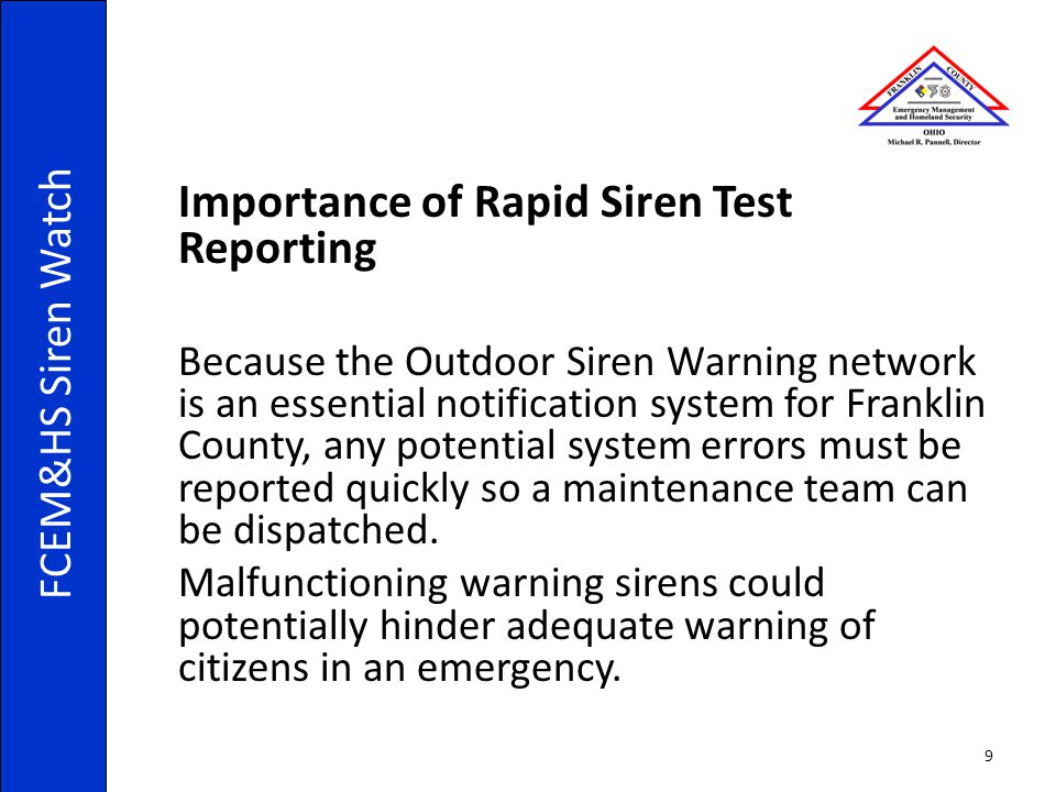 Importance of Rapid Siren Test Reporting Because the Outdoor Siren Warning network is an essential notification system for Franklin County, any potent