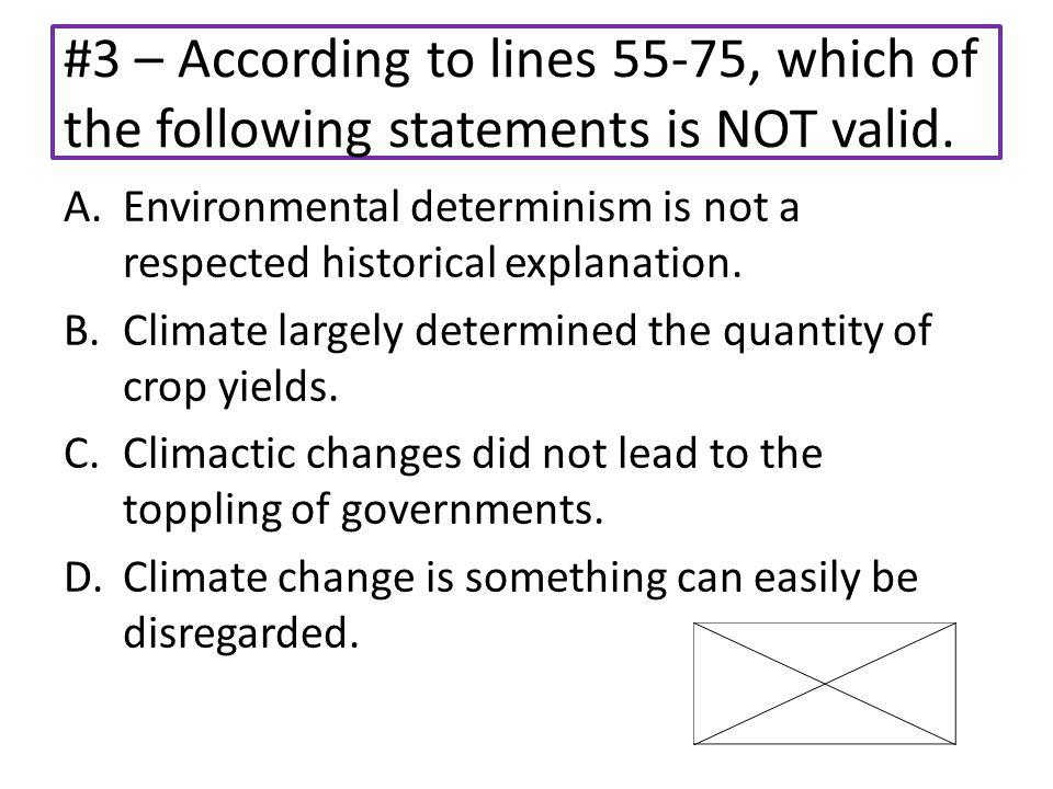 #3 – According to lines 55-75, which of the following statements is NOT valid.