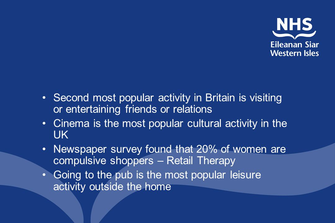 Second most popular activity in Britain is visiting or entertaining friends or relations Cinema is the most popular cultural activity in the UK Newspa