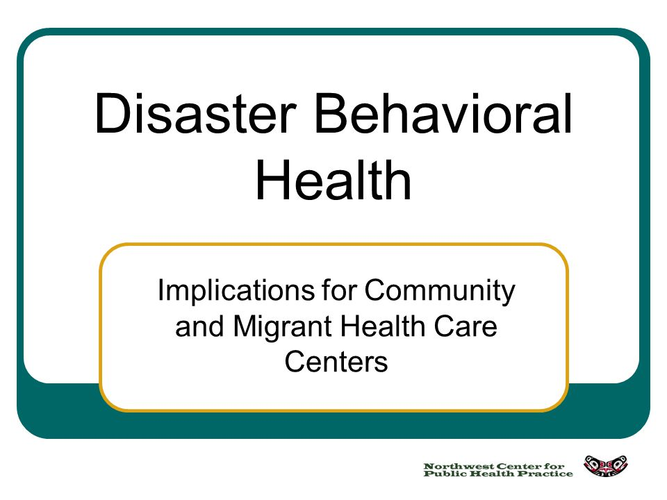 Summary The disaster behavioral health needs of a disaster affected community depend on the psychosocial phase of the disaster Most individuals are resilient and are able to cope with the stressors associated with a disaster Some individuals and communities are more vulnerable to the negative impacts on disaster behavioral health