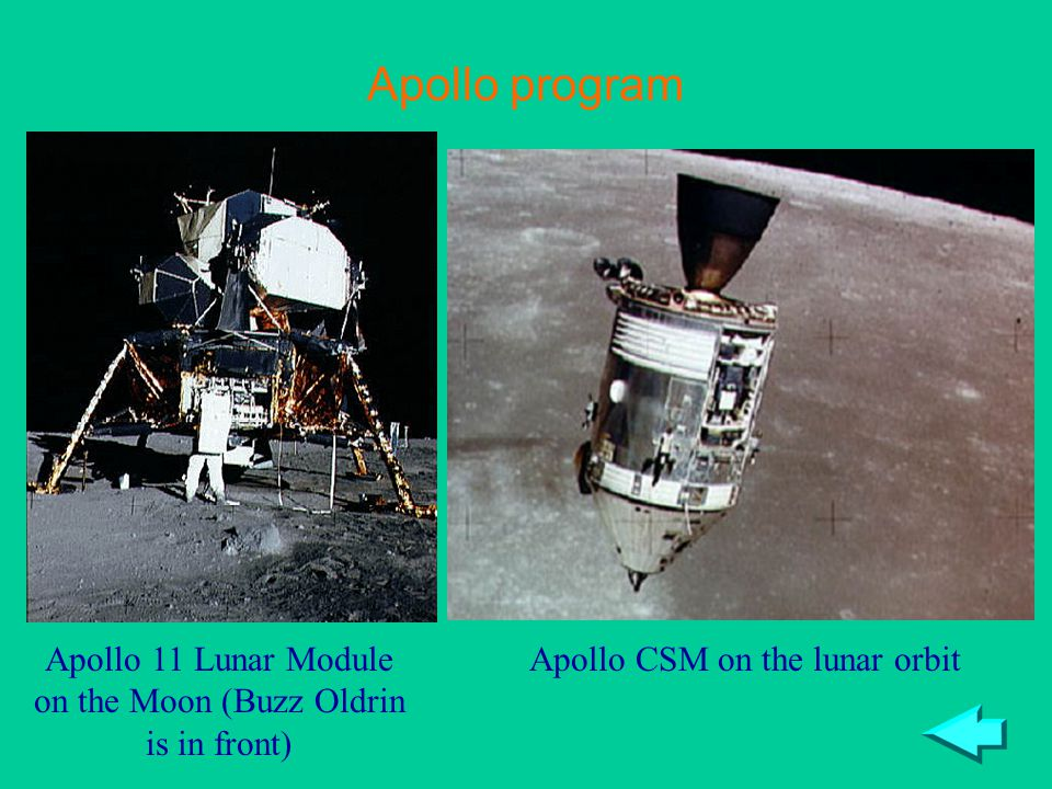 Apollo program Apollo CSM on the lunar orbitApollo 11 Lunar Module on the Moon (Buzz Oldrin is in front)